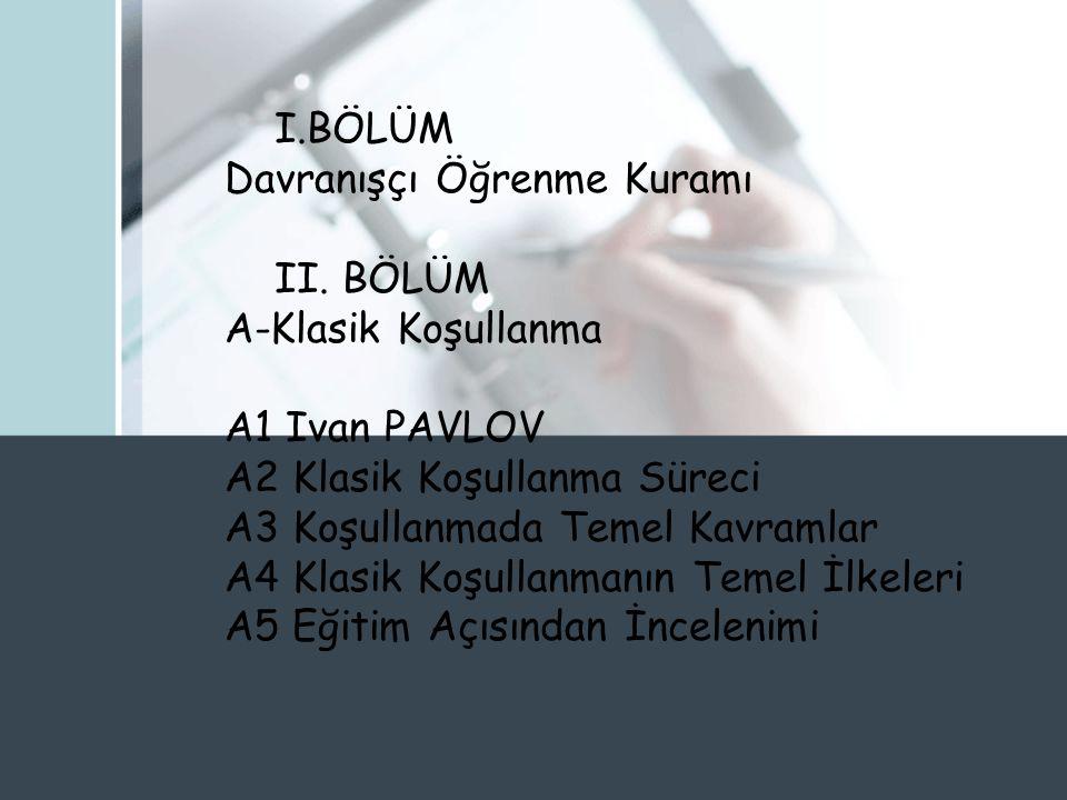 I.BÖLÜM Davranışçı Öğrenme Kuramı II.