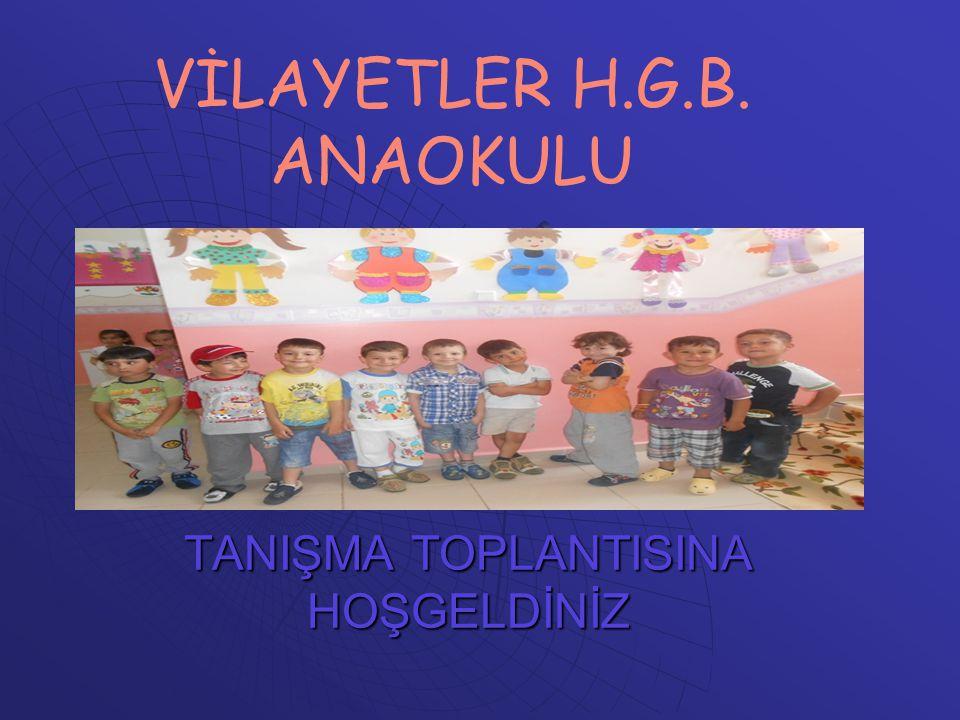 TANIŞMA TOPLANTISINA HOŞGELDİNİZ VİLAYETLER H.G.B. ANAOKULU