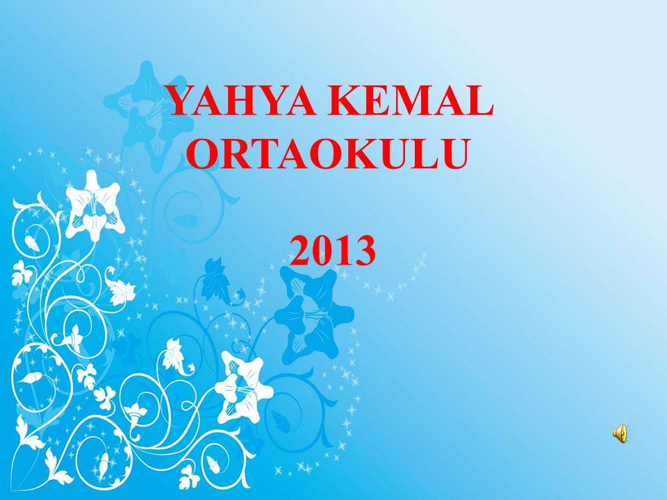 YAHYA KEMAL ORTAOKULU 2013