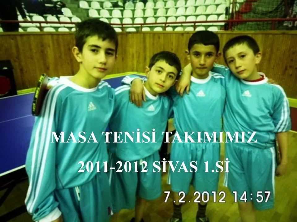 MASA TENİSİ TAKIMIMIZ 2011-2012 SİVAS 1.Sİ