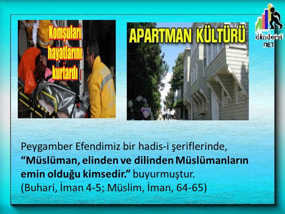 """Peygamber Efendimiz bir hadis-i şeriflerinde, """"Müslüman, elinden ve dilinden Müslümanların emin olduğu kimsedir."""" buyurmuştur. (Buhari, İman 4-5; Müsl"""