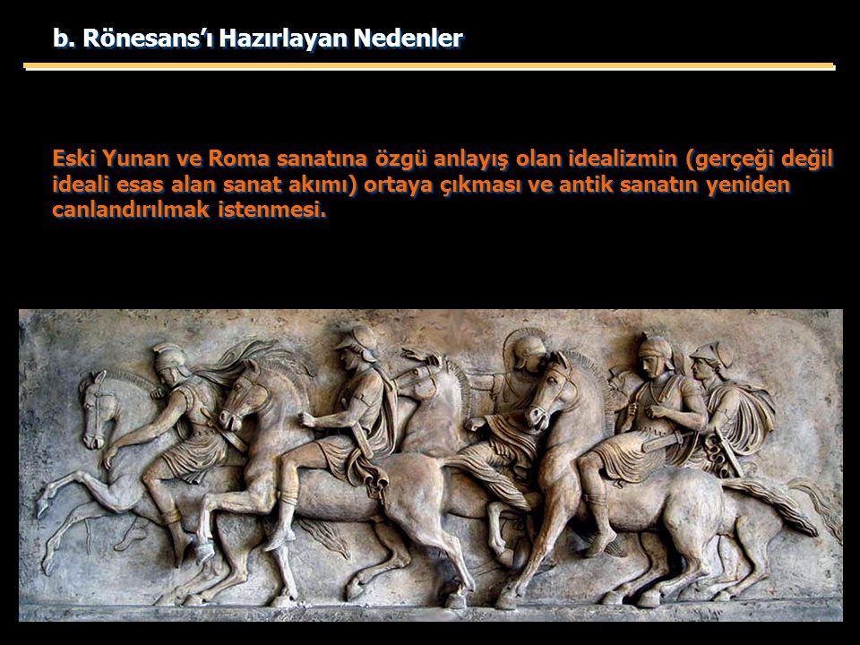 Eski Yunan ve Roma sanatına özgü anlayış olan idealizmin (gerçeği değil ideali esas alan sanat akımı) ortaya çıkması ve antik sanatın yeniden canlandı