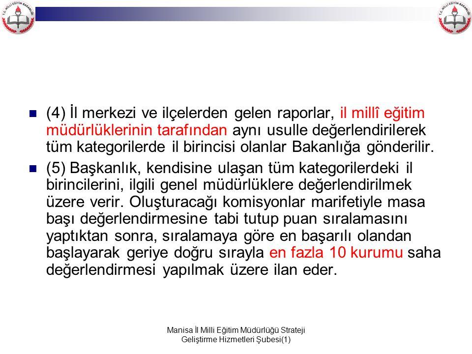 Manisa İl Milli Eğitim Müdürlüğü Strateji Geliştirme Hizmetleri Şubesi(1) (4) İl merkezi ve ilçelerden gelen raporlar, il millî eğitim müdürlüklerinin