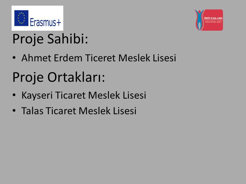 Proje Sahibi: Ahmet Erdem Ticeret Meslek Lisesi Proje Ortakları: Kayseri Ticaret Meslek Lisesi Talas Ticaret Meslek Lisesi