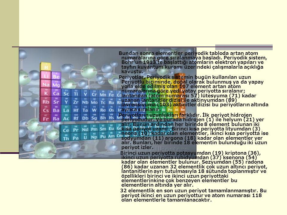 Bundan sonra elementler periyodik tabloda artan atom numaralarına göre sıralanmaya başladı.