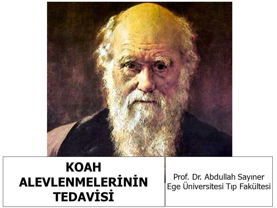 KOAH ALEVLENMELERİNİN TEDAVİSİ Prof. Dr. Abdullah Sayıner Ege Üniversitesi Tıp Fakültesi