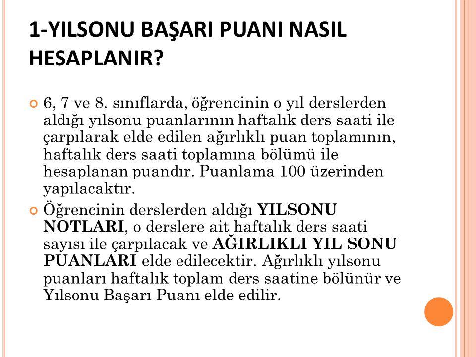 1-YILSONU BAŞARI PUANI NASIL HESAPLANIR.6, 7 ve 8.