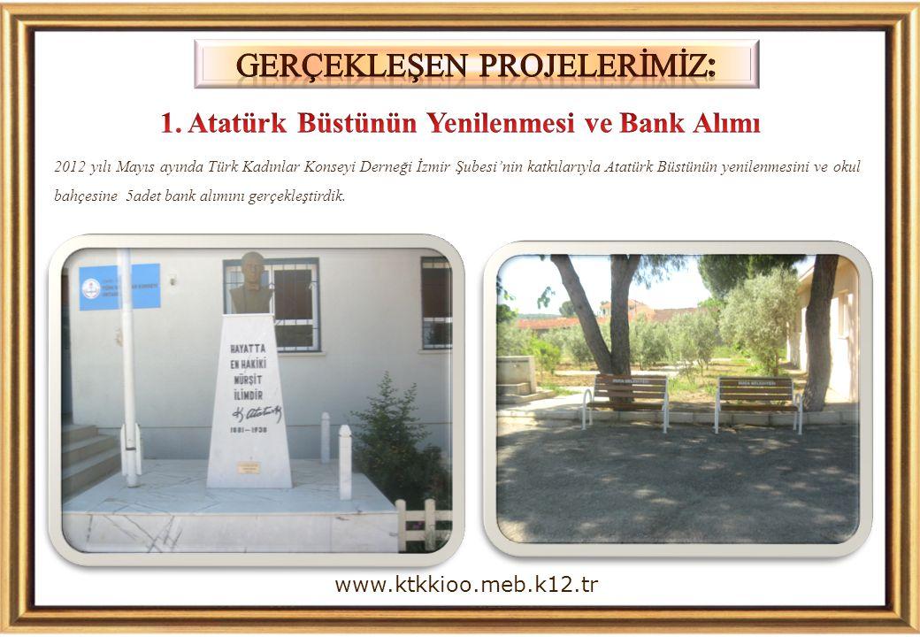 2012 yılı Mayıs ayında Türk Kadınlar Konseyi Derneği İzmir Şubesi'nin katkılarıyla Atatürk Büstünün yenilenmesini ve okul bahçesine 5adet bank alımını gerçekleştirdik.