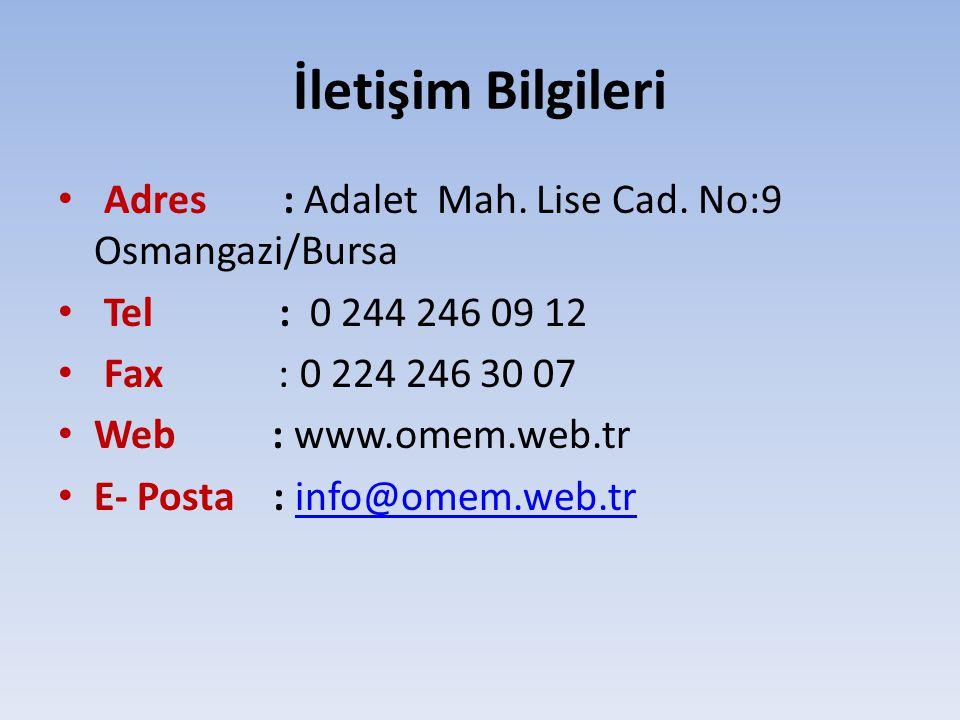 İletişim Bilgileri Adres : Adalet Mah.Lise Cad.