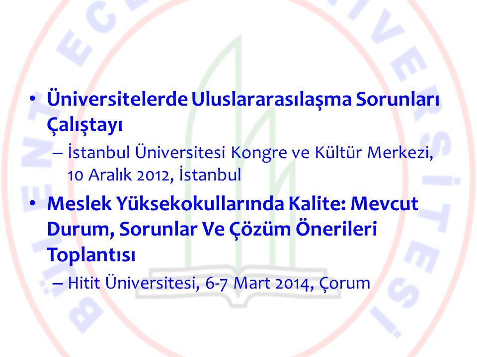 Üniversitelerde Uluslararasılaşma Sorunları Çalıştayı – İstanbul Üniversitesi Kongre ve Kültür Merkezi, 10 Aralık 2012, İstanbul Meslek Yüksekokulları