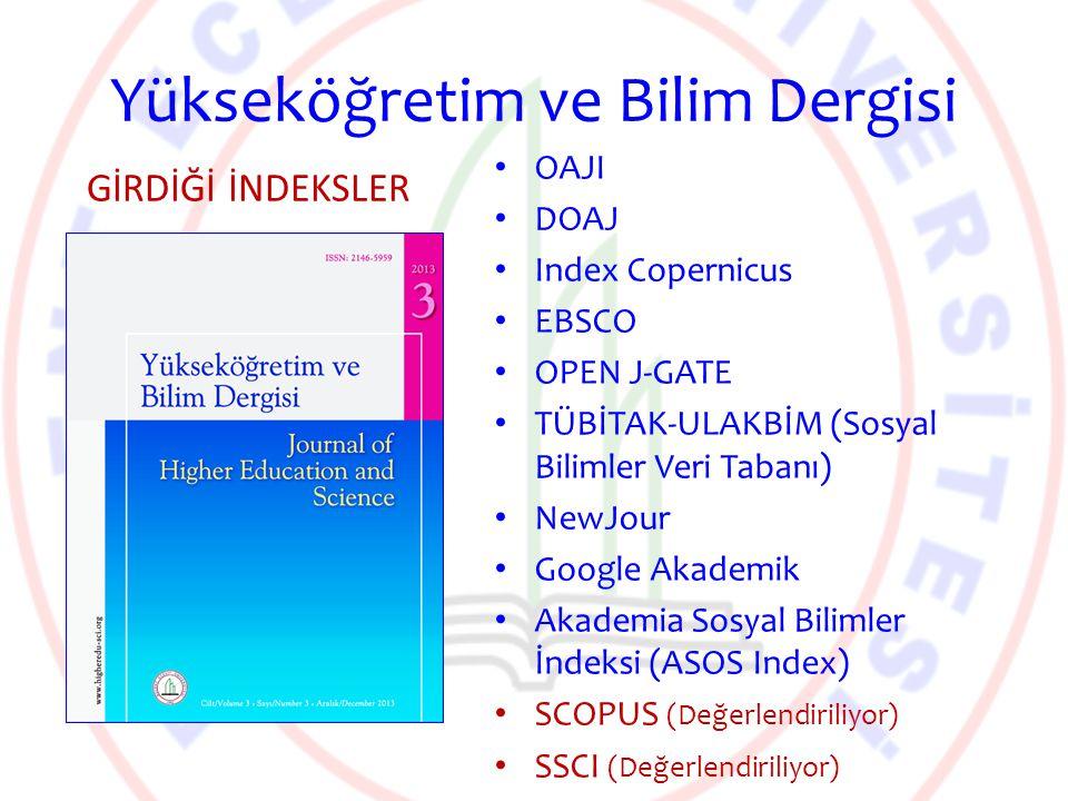 Yükseköğretim ve Bilim Dergisi OAJI DOAJ Index Copernicus EBSCO OPEN J-GATE TÜBİTAK-ULAKBİM (Sosyal Bilimler Veri Tabanı) NewJour Google Akademik Akad