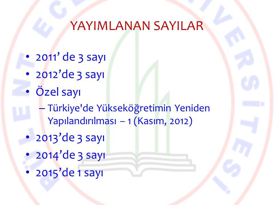 YAYIMLANAN SAYILAR 2011' de 3 sayı 2012'de 3 sayı Özel sayı – Türkiye'de Yükseköğretimin Yeniden Yapılandırılması – 1 (Kasım, 2012) 2013'de 3 sayı 201