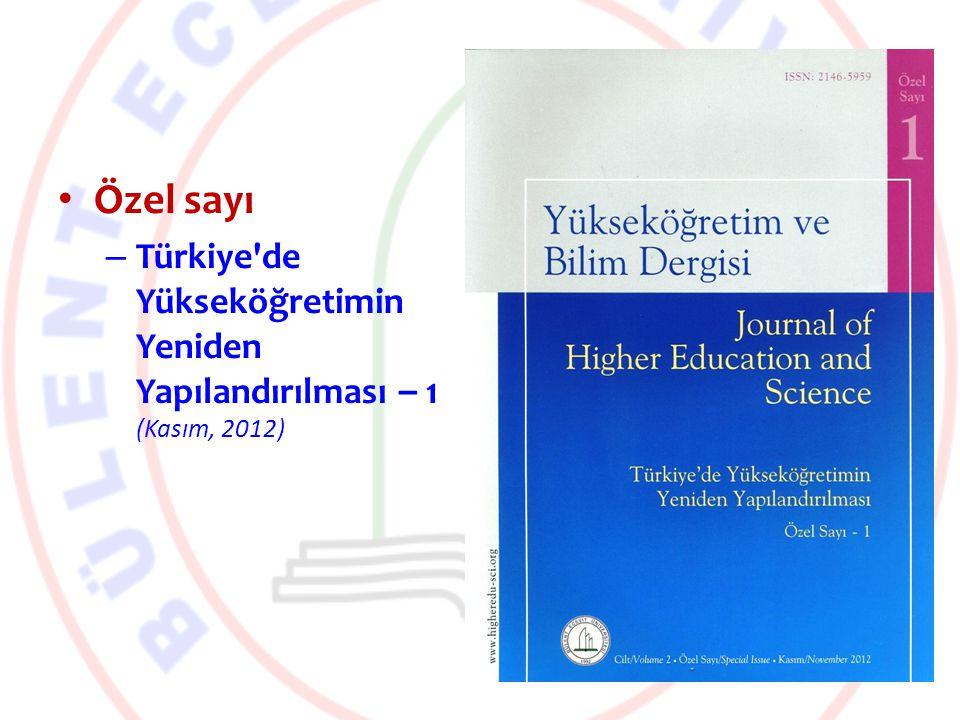 Özel sayı – Türkiye'de Yükseköğretimin Yeniden Yapılandırılması – 1 (Kasım, 2012)