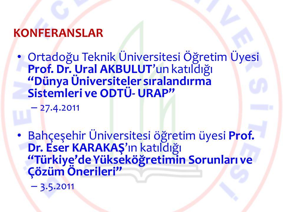 """Ortadoğu Teknik Üniversitesi Öğretim Üyesi Prof. Dr. Ural AKBULUT'un katıldığı """"Dünya Üniversiteler sıralandırma Sistemleri ve ODTÜ- URAP"""" – 27.4.2011"""