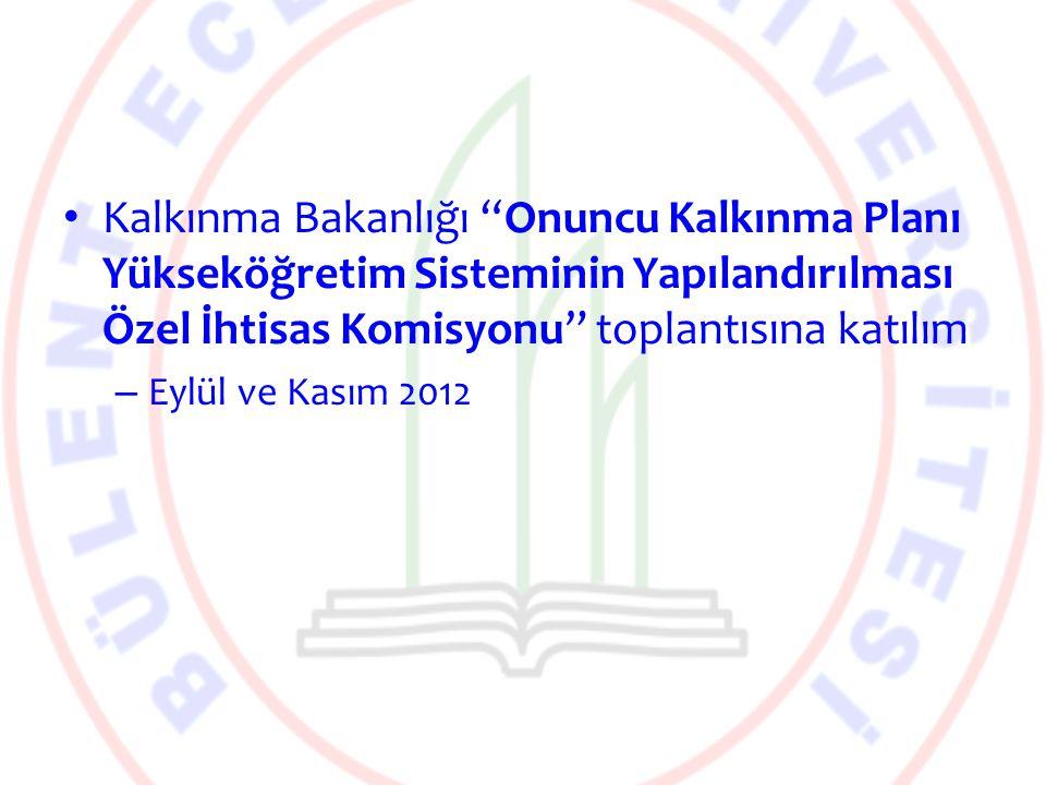 """Kalkınma Bakanlığı """"Onuncu Kalkınma Planı Yükseköğretim Sisteminin Yapılandırılması Özel İhtisas Komisyonu"""" toplantısına katılım – Eylül ve Kasım 2012"""