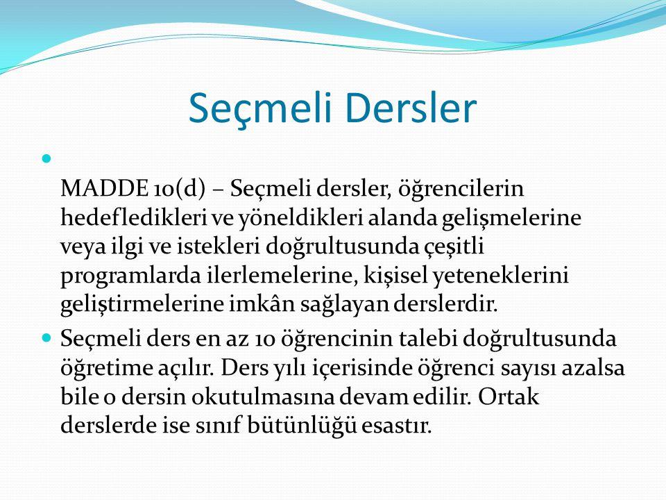 Ortak Dersler MADDE 10(c) – Ortak dersler, her öğrencinin ortaöğretim kurumunu bitirinceye kadar aldığı, asgarî ortak bir genel kültür veren, toplum s