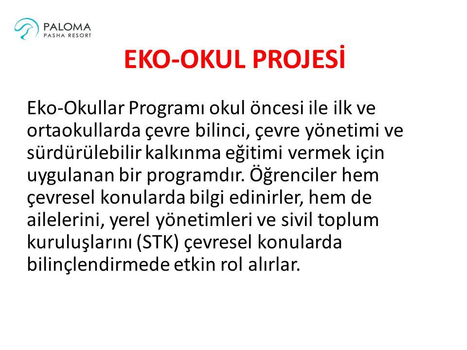 EKO-OKUL PROJESİ Eko-Okullar Programı okul öncesi ile ilk ve ortaokullarda çevre bilinci, çevre yönetimi ve sürdürülebilir kalkınma eğitimi vermek içi