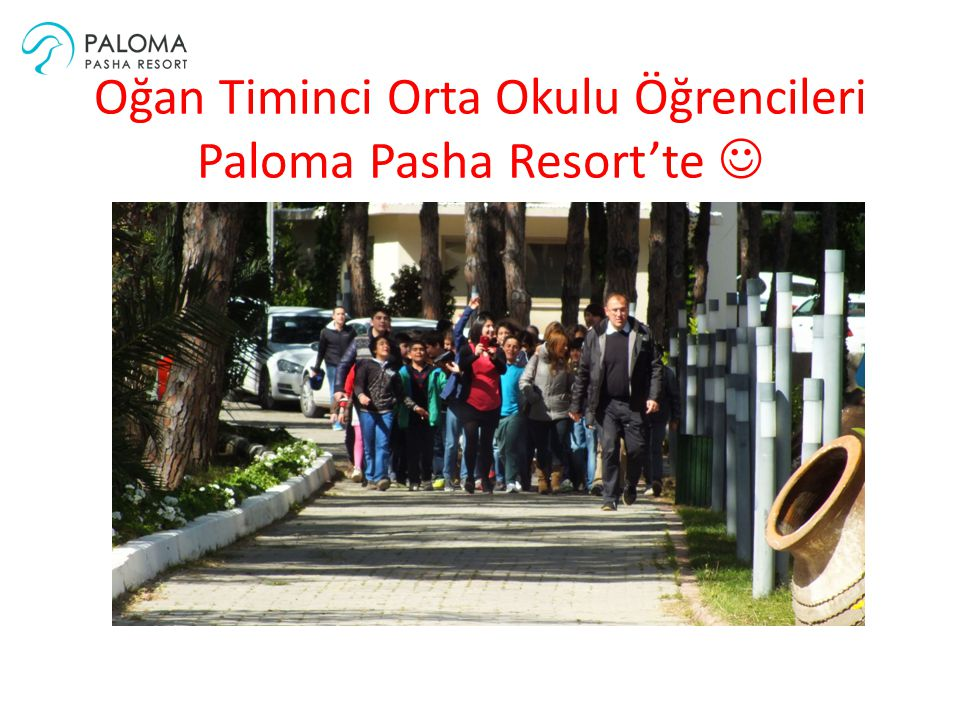 Oğan Timinci Orta Okulu Öğrencileri Paloma Pasha Resort'te