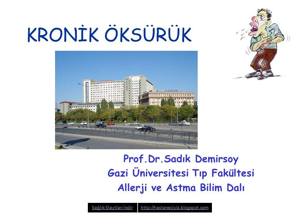 KRONİK ÖKSÜRÜK Prof.Dr.Sadık Demirsoy Gazi Üniversitesi Tıp Fakültesi Allerji ve Astma Bilim Dalı Sağlık Slaytları İndirhttp://hastaneciyiz.blogspot.com