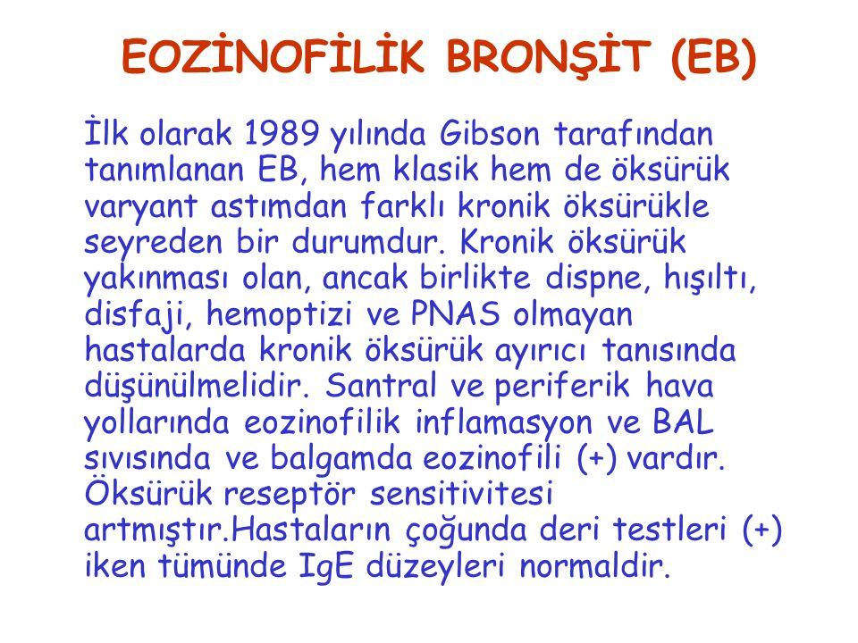 EOZİNOFİLİK BRONŞİT (EB) İlk olarak 1989 yılında Gibson tarafından tanımlanan EB, hem klasik hem de öksürük varyant astımdan farklı kronik öksürükle seyreden bir durumdur.