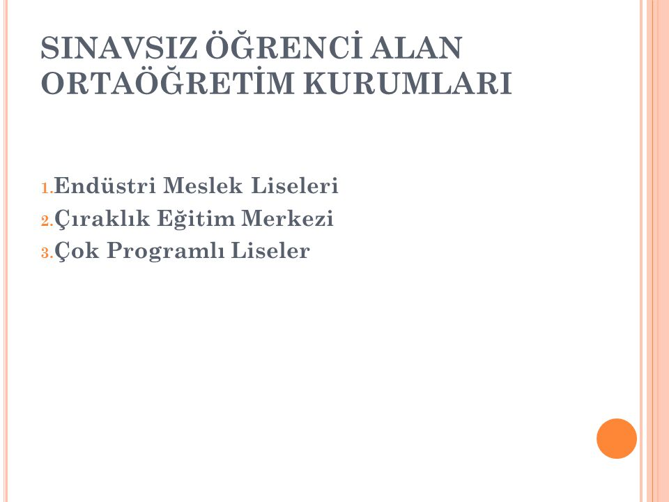 SINAVSIZ ÖĞRENCİ ALAN ORTAÖĞRETİM KURUMLARI 1.Endüstri Meslek Liseleri 2.