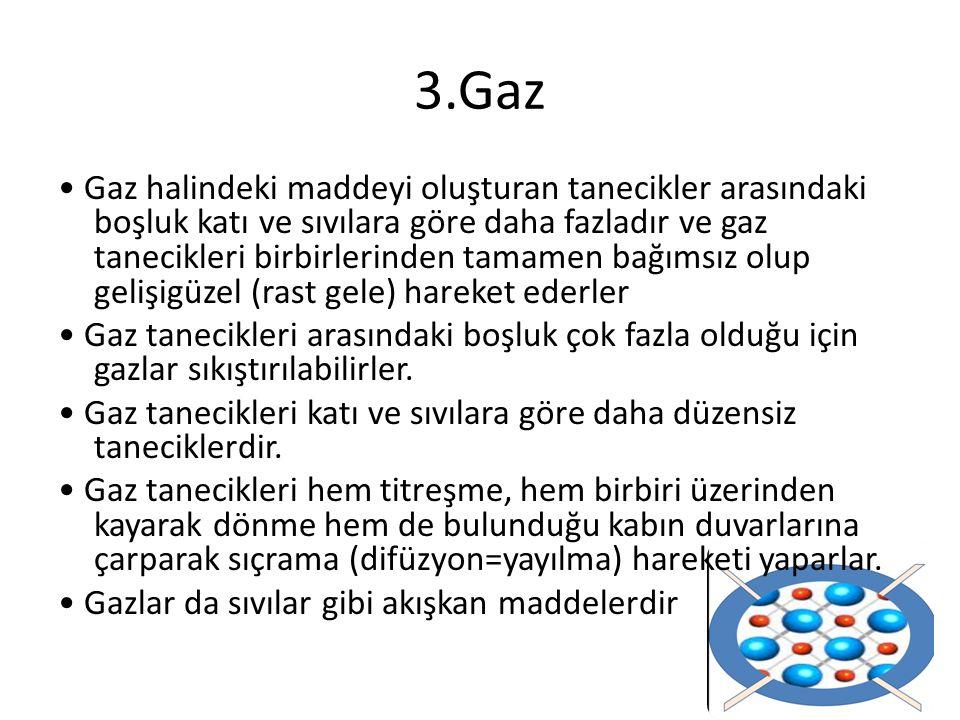 Katı, sıvı ve gazların karşılaştırılması: 1- Katı, sıvı ve gazların belirli kütleleri vardır.
