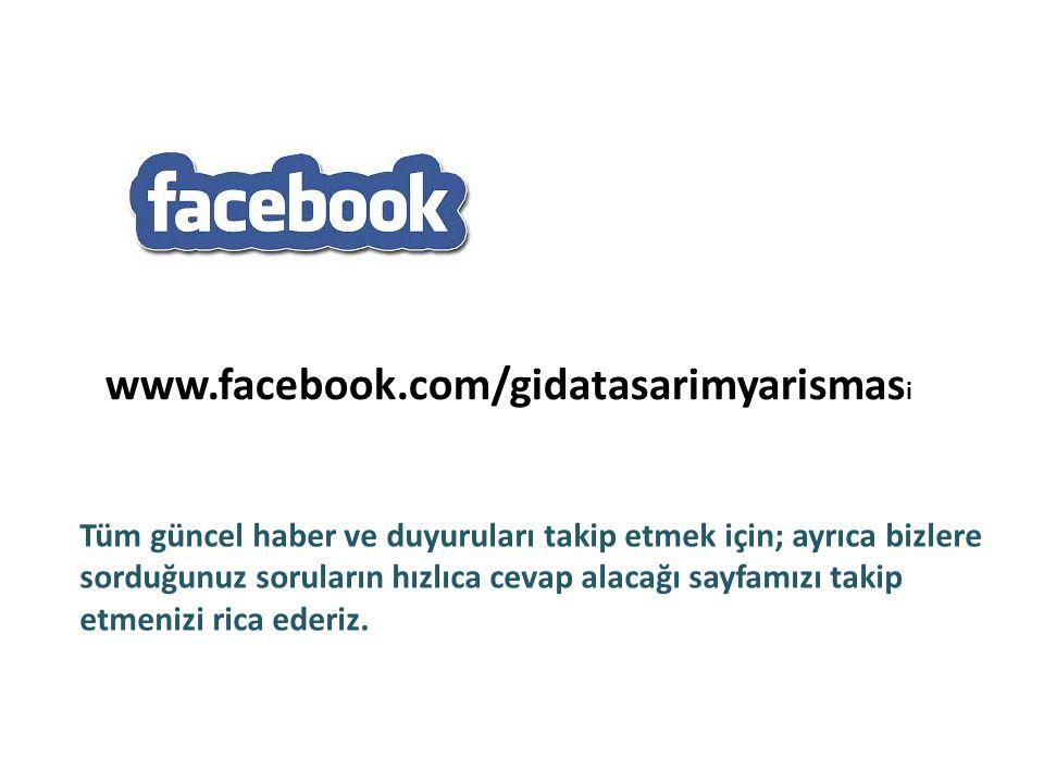 www.facebook.com/gidatasarimyarismas i Tüm güncel haber ve duyuruları takip etmek için; ayrıca bizlere sorduğunuz soruların hızlıca cevap alacağı sayfamızı takip etmenizi rica ederiz.