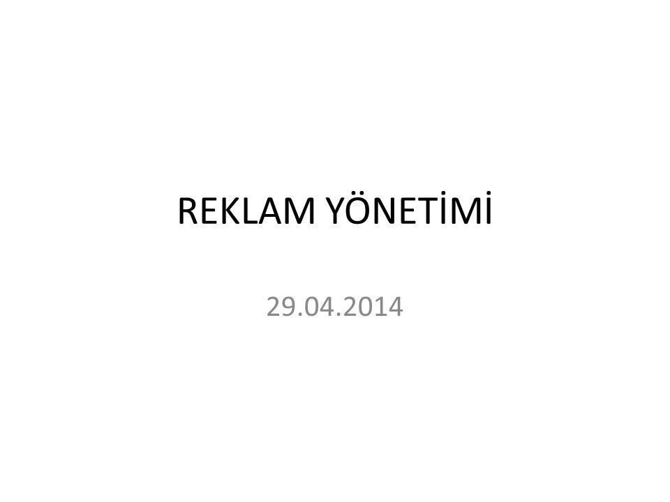 REKLAM YÖNETİMİ 29.04.2014