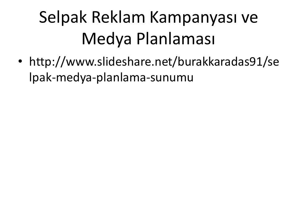 Selpak Reklam Kampanyası ve Medya Planlaması http://www.slideshare.net/burakkaradas91/se lpak-medya-planlama-sunumu