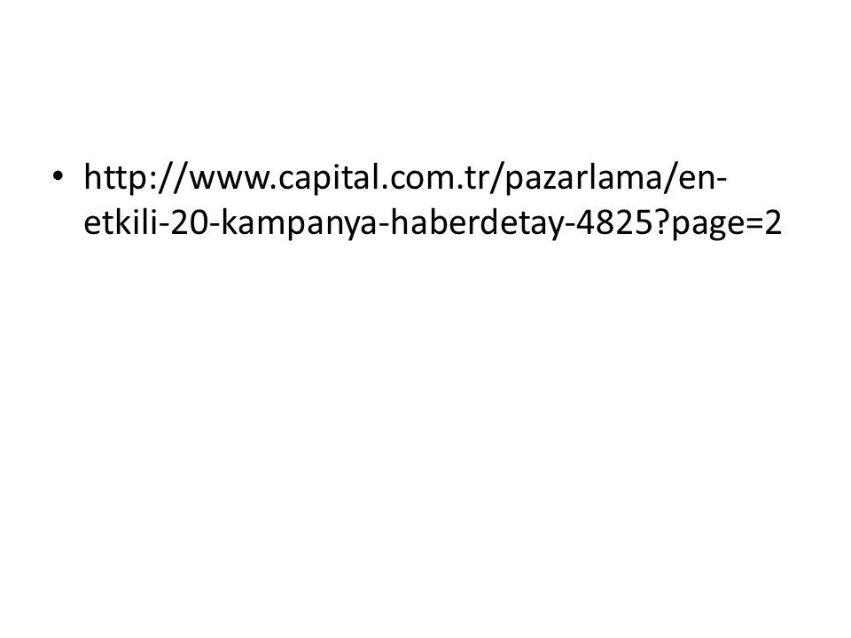 http://www.capital.com.tr/pazarlama/en- etkili-20-kampanya-haberdetay-4825?page=2