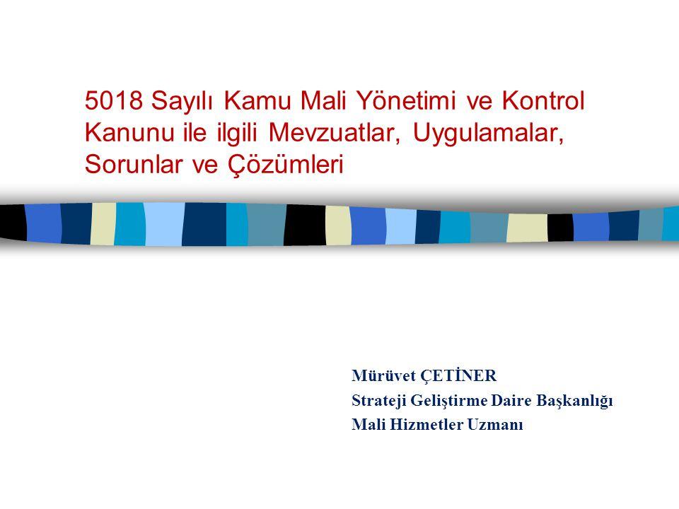 Sunum Planı Bütçe ve Performans Muhasebe-Kesin Hesap ve Raporlama Ön Mali Kontrol Değerlendirme 2