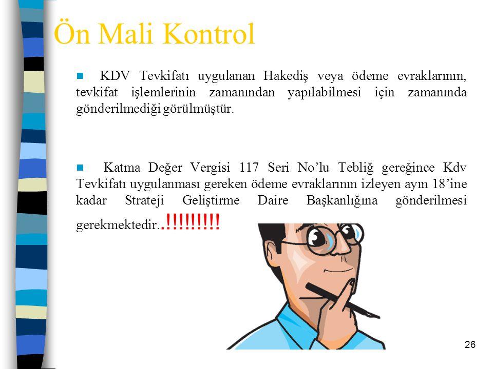 Ön Mali Kontrol KDV Tevkifatı uygulanan Hakediş veya ödeme evraklarının, tevkifat işlemlerinin zamanından yapılabilmesi için zamanında gönderilmediği