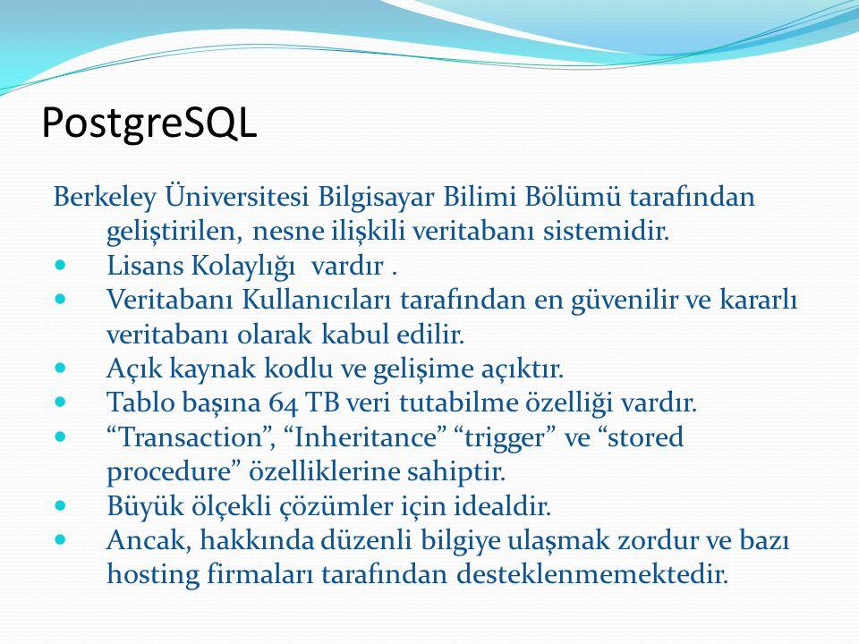 PostgreSQL Berkeley Üniversitesi Bilgisayar Bilimi Bölümü tarafından geliştirilen, nesne ilişkili veritabanı sistemidir. Lisans Kolaylığı vardır. Veri