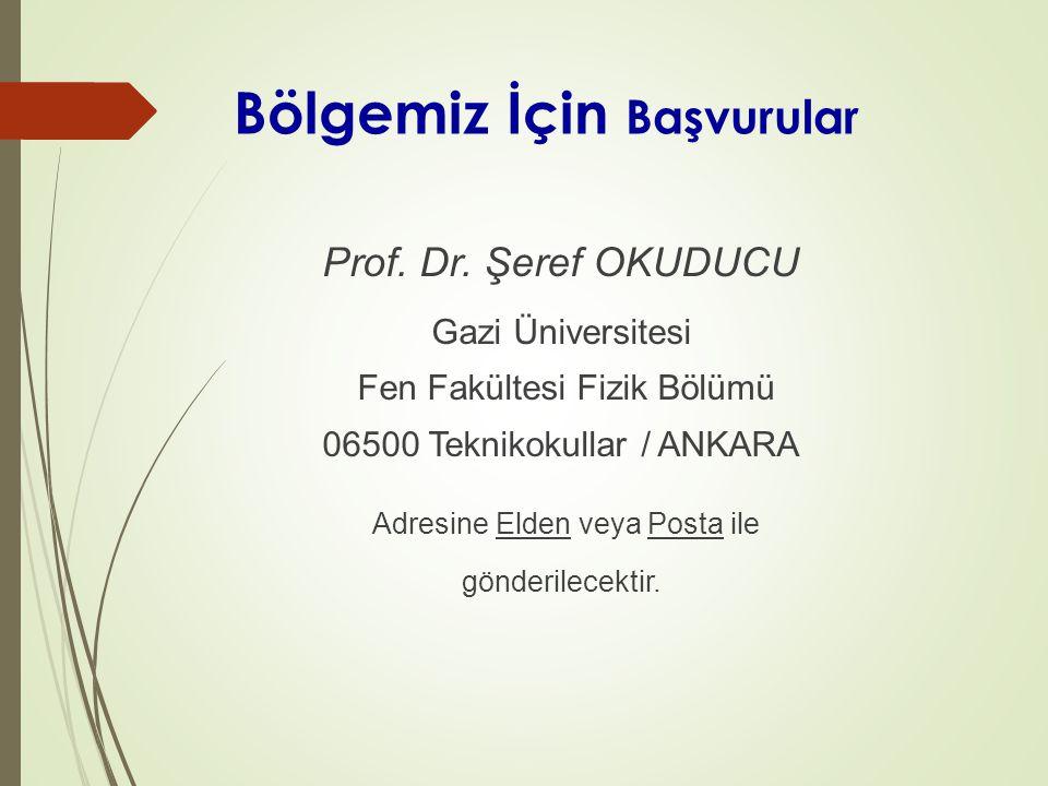 Bölgemiz İçin Başvurular Prof.Dr.