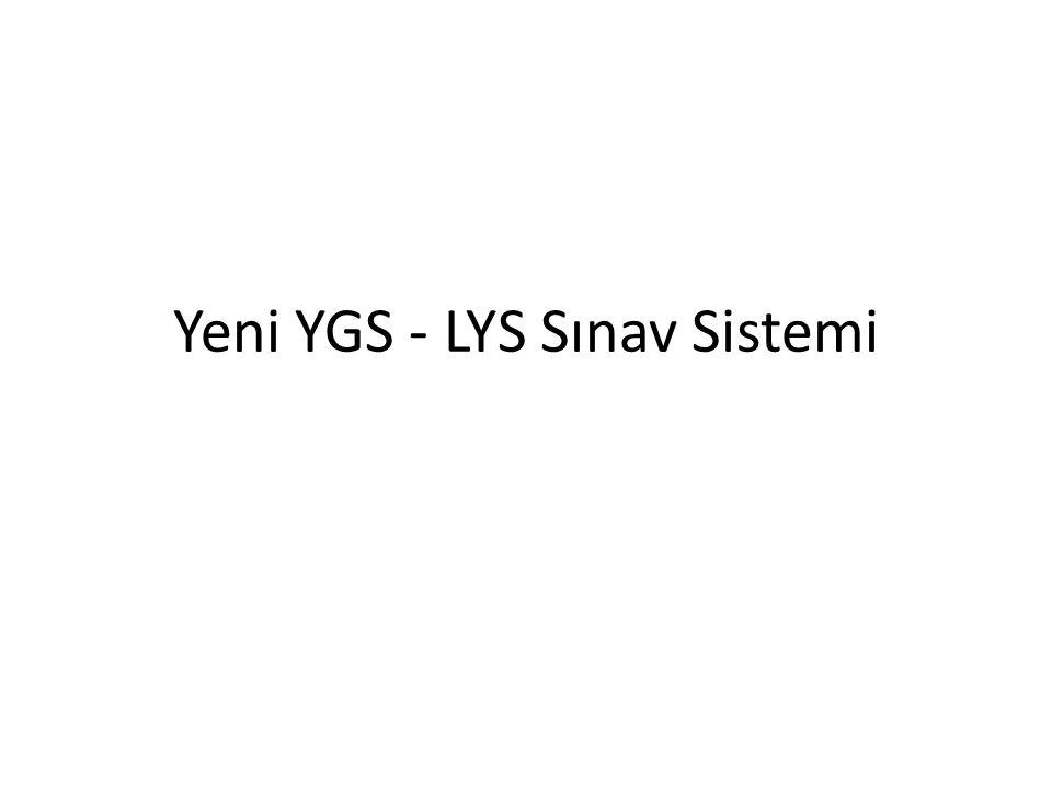 Yeni YGS - LYS Sınav Sistemi