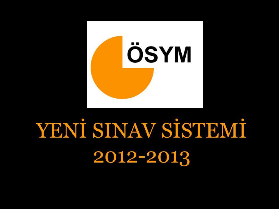 YENİ SINAV SİSTEMİ 2012-2013
