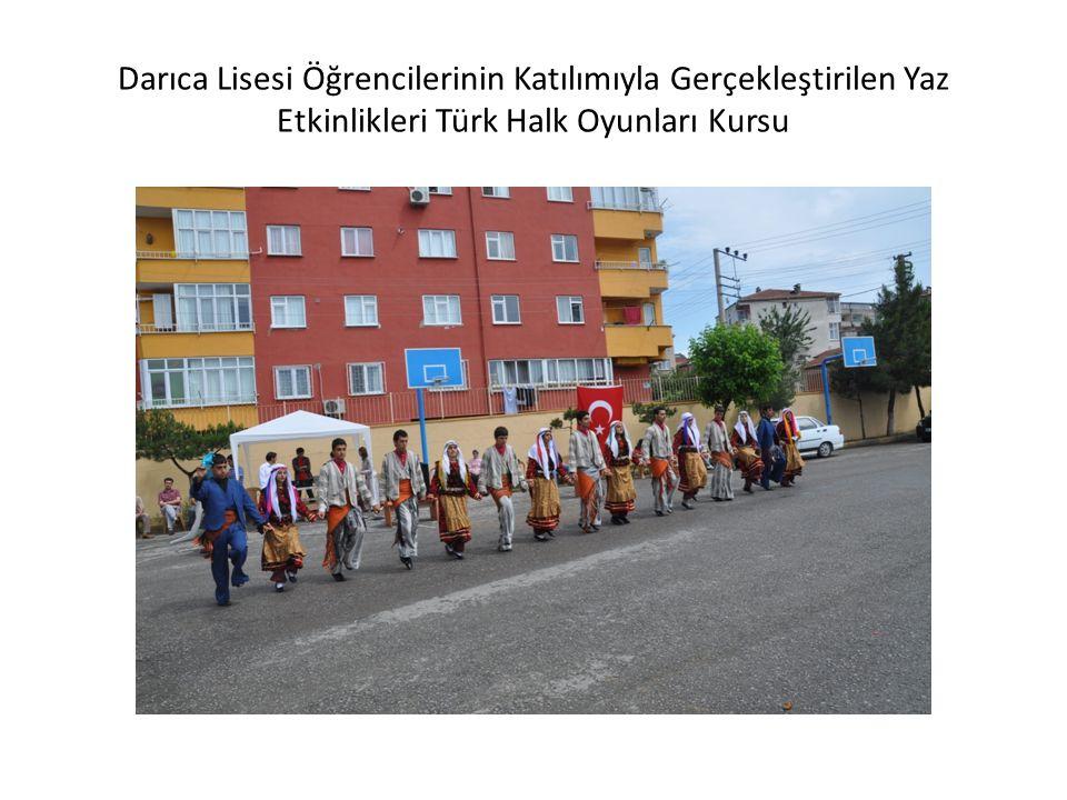 Darıca Lisesi Öğrencilerinin Katılımıyla Gerçekleştirilen Yaz Etkinlikleri Türk Halk Oyunları Kursu