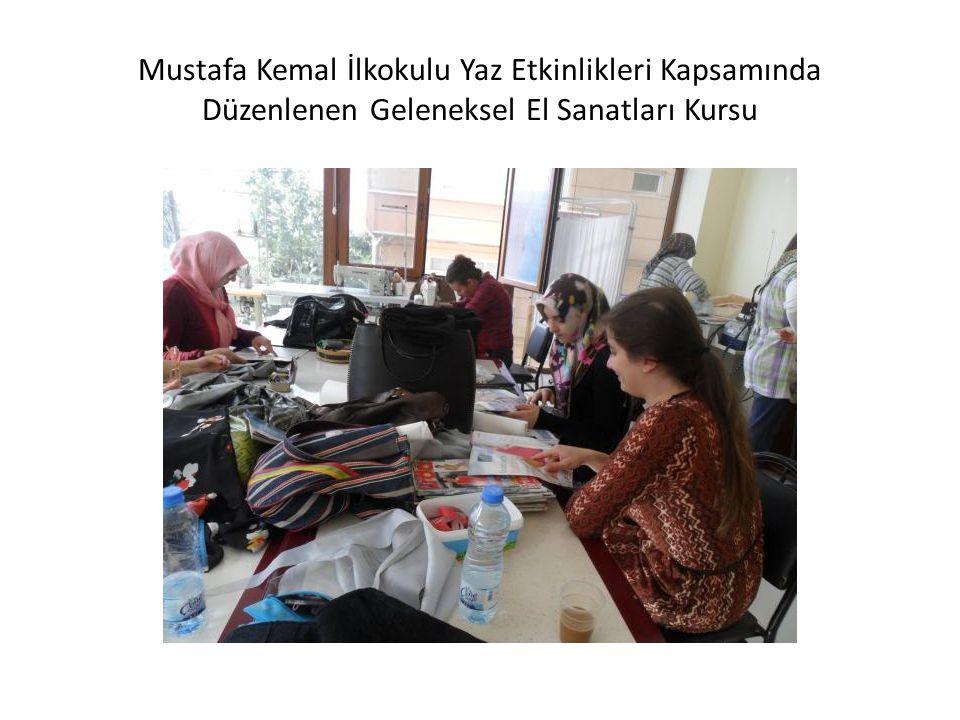 Mustafa Kemal İlkokulu Yaz Etkinlikleri Kapsamında Düzenlenen Geleneksel El Sanatları Kursu