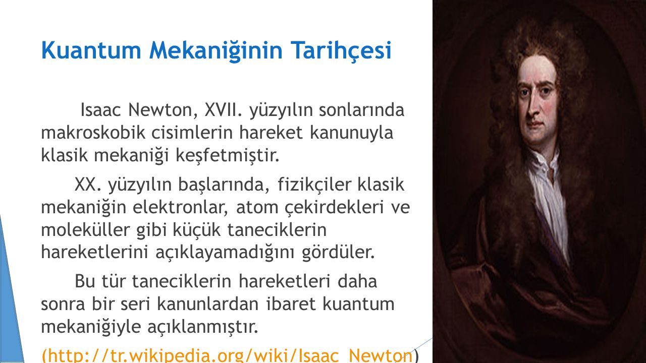 Kuantum Mekaniğinin Tarihçesi Isaac Newton, XVII.