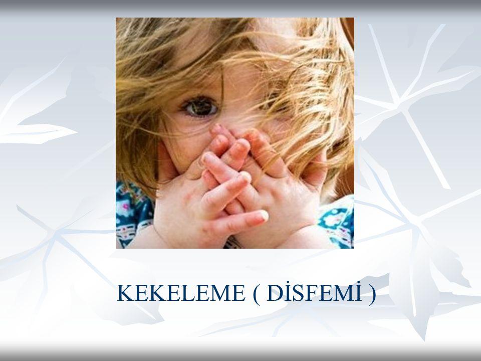 KEKELEME ( DİSFEMİ )