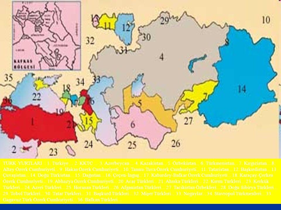 TÜRK YURTLARI : 1. Türkiye... 2. KKTC... 3. Azerbeycan... 4. Kazakistan... 5. Özbekistan... 6. Türkmenistan... 7. Kırgızistan... 8. Altay Özerk Cumhur