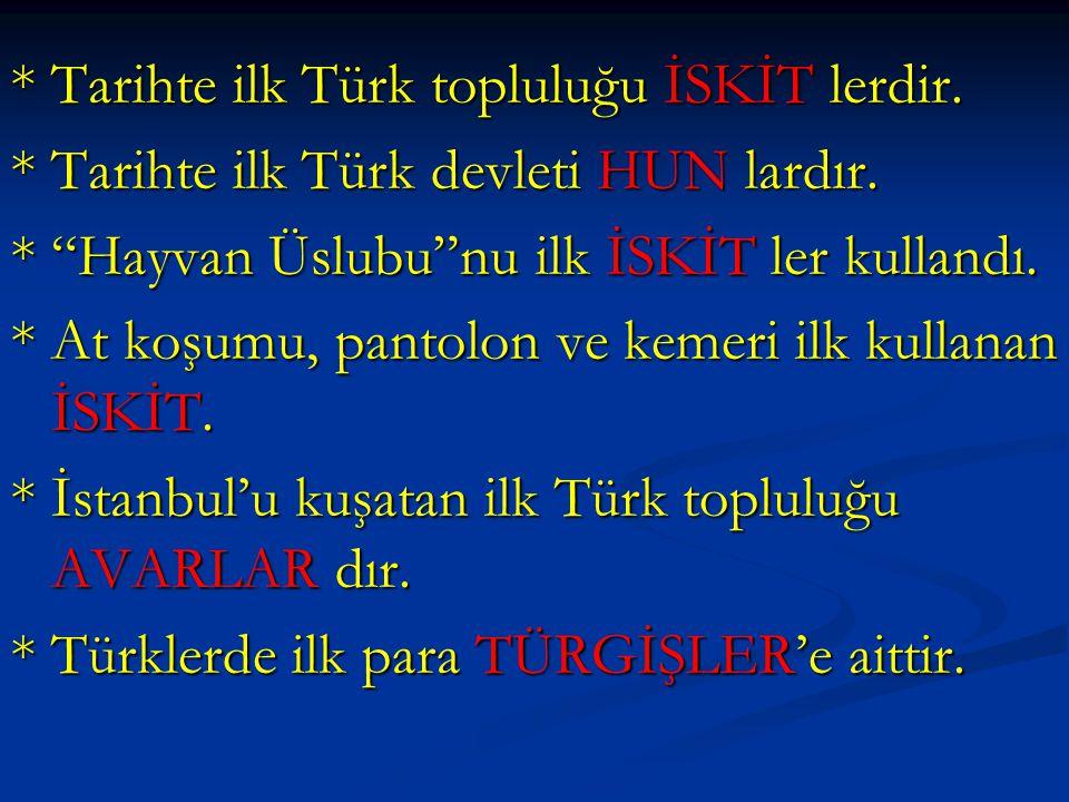 """* Tarihte ilk Türk topluluğu İSKİT lerdir. * Tarihte ilk Türk devleti HUN lardır. * """"Hayvan Üslubu""""nu ilk İSKİT ler kullandı. * At koşumu, pantolon ve"""