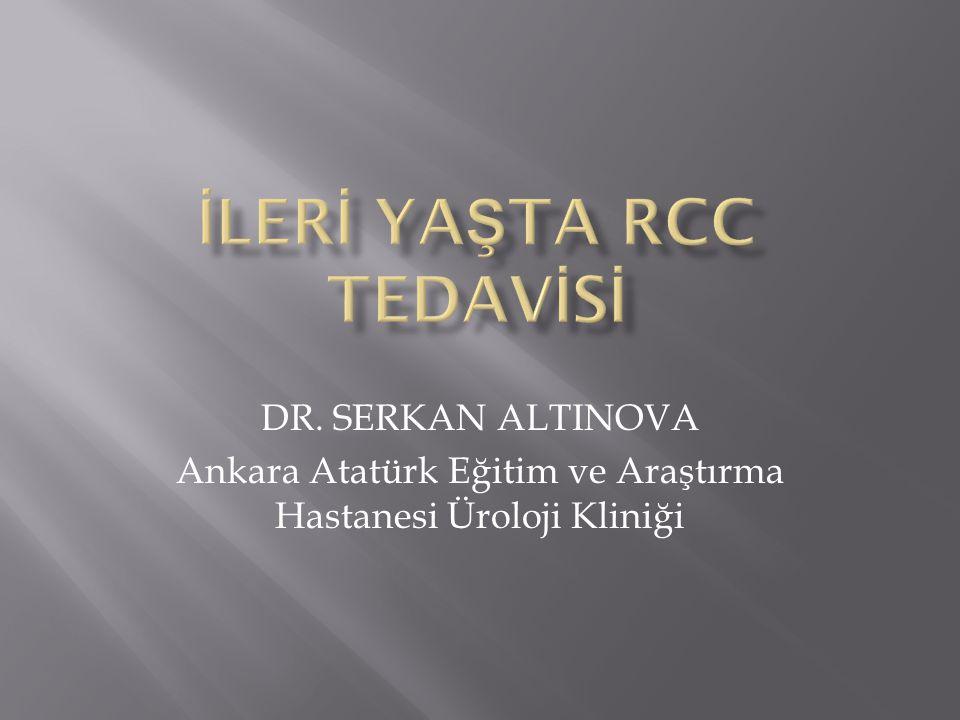DR. SERKAN ALTINOVA Ankara Atatürk Eğitim ve Araştırma Hastanesi Üroloji Kliniği