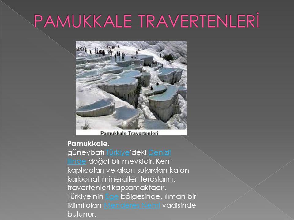 Pamukkale, güneybatı Türkiye'deki Denizli ilinde doğal bir mevkidir. Kent kaplıcaları ve akan sulardan kalan karbonat mineralleri teraslarını, travert
