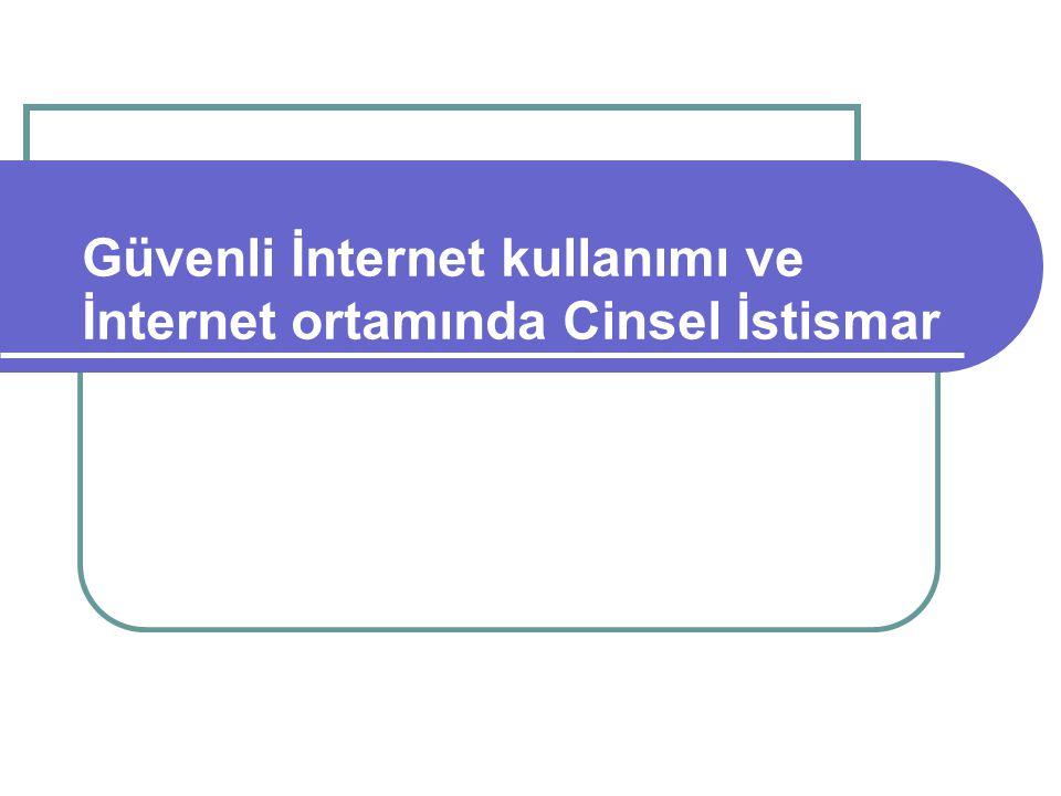 Güvenli İnternet kullanımı ve İnternet ortamında Cinsel İstismar