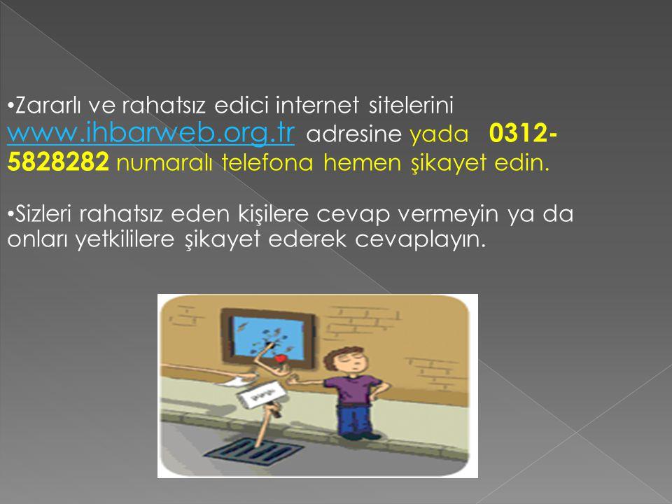 Zararlı ve rahatsız edici internet sitelerini www.ihbarweb.org.tr adresine yada 0312- 5828282 numaralı telefona hemen şikayet edin. www.ihbarweb.org.t