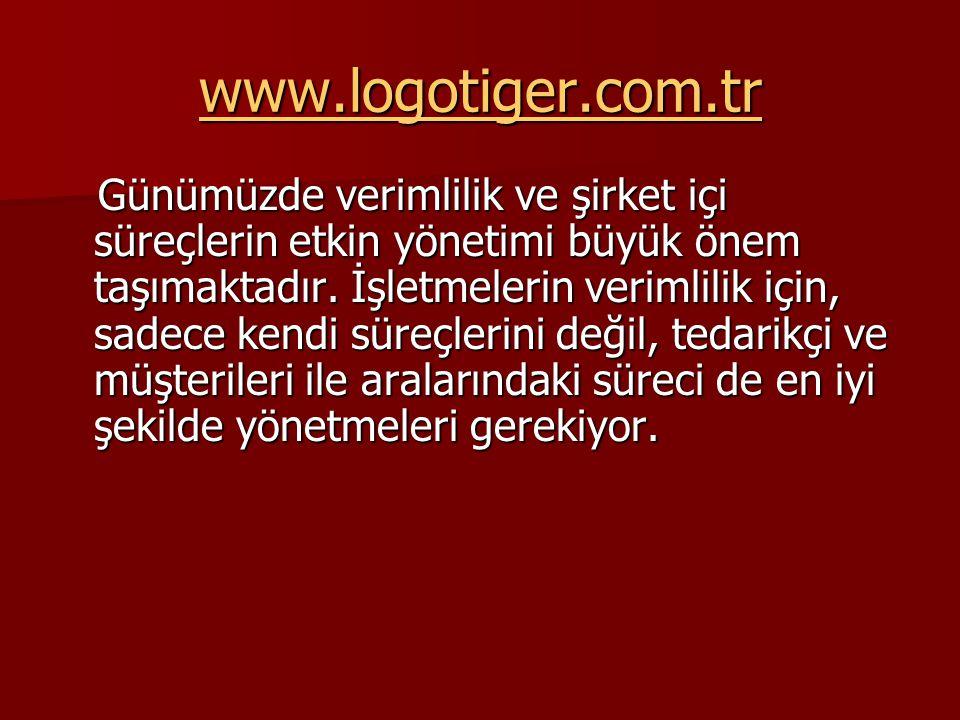 www.logotiger.com.tr Günümüzde verimlilik ve şirket içi süreçlerin etkin yönetimi büyük önem taşımaktadır. İşletmelerin verimlilik için, sadece kendi