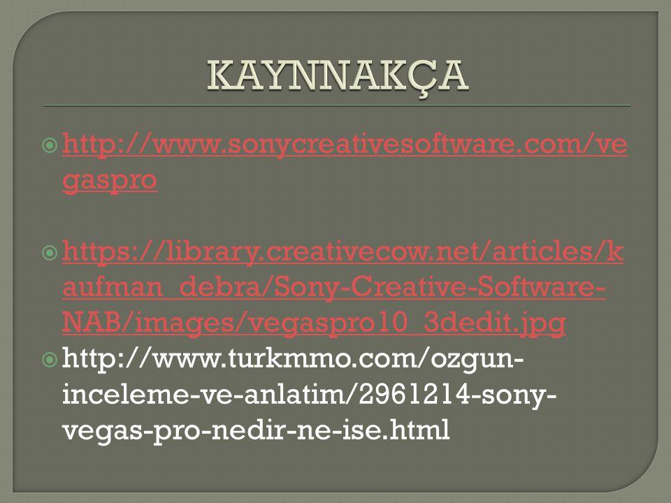  http://en.wikipedia.org/wiki/Sony_Vega s_Pro http://en.wikipedia.org/wiki/Sony_Vega s_Pro  http://www.uludagsozluk.com/k/sony- vegas/ http://www.uludagsozluk.com/k/sony- vegas/  http://alperenyilmaz.org/wp- content/uploads/64083.jpg http://alperenyilmaz.org/wp- content/uploads/64083.jpg
