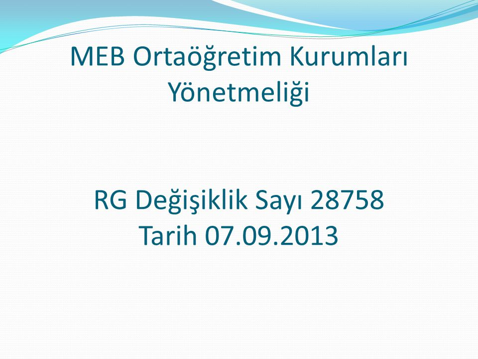 MEB Ortaöğretim Kurumları Yönetmeliği RG Değişiklik Sayı 28758 Tarih 07.09.2013