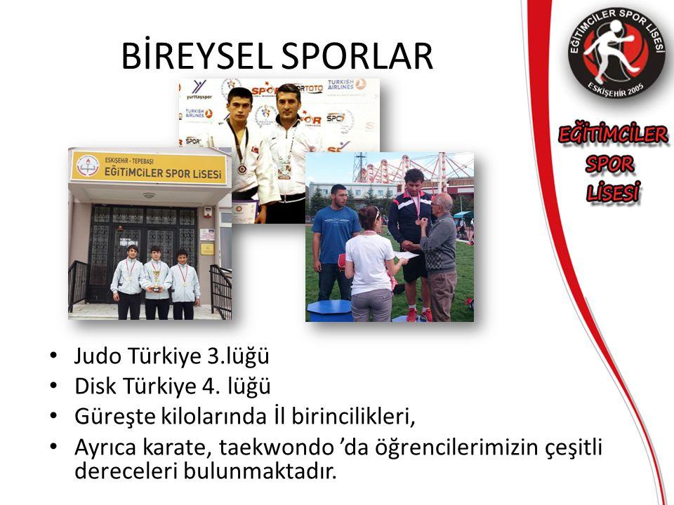 BİREYSEL SPORLAR Judo Türkiye 3.lüğü Disk Türkiye 4. lüğü Güreşte kilolarında İl birincilikleri, Ayrıca karate, taekwondo 'da öğrencilerimizin çeşitli